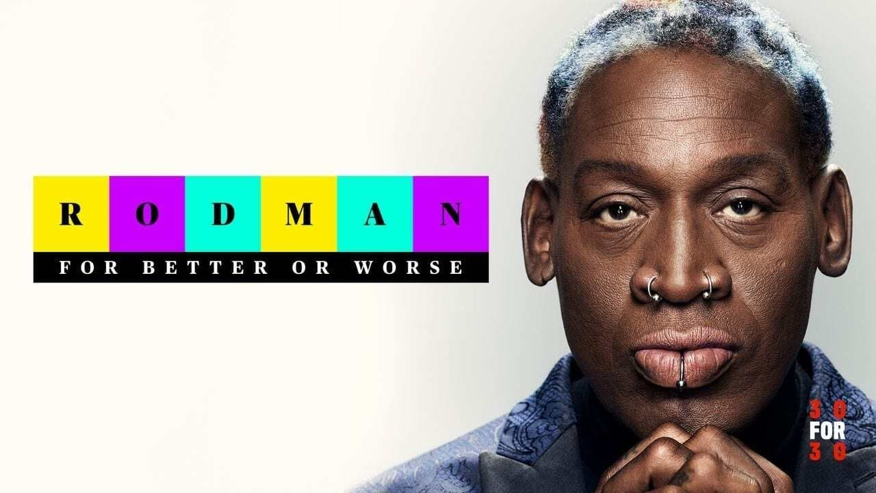 Rodman For Better or Worse