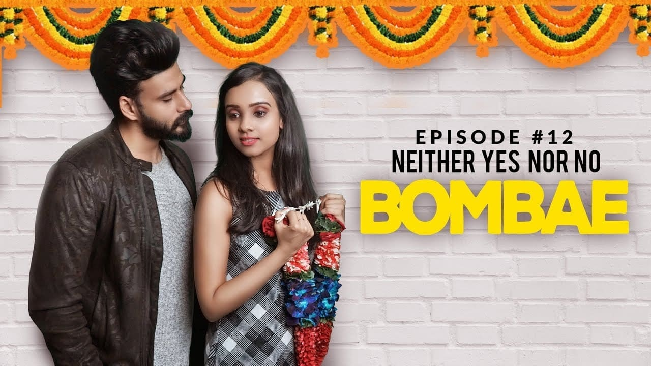 Bombae Episode: NEITHER YES NOR NO
