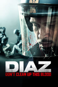 Streaming sources for Diaz  Dont Clean Up This Blood