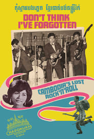 Streaming sources for Dont Think Ive Forgotten Cambodias Lost Rock and Roll