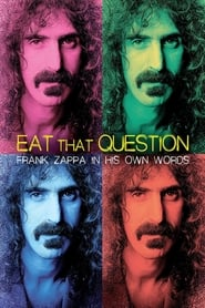 Streaming sources for Eat That Question Frank Zappa in His Own Words