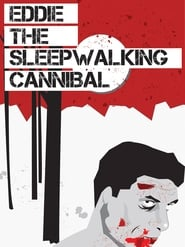 Streaming sources for Eddie The Sleepwalking Cannibal