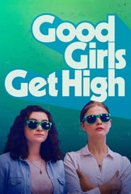Streaming sources for Good Girls Get High