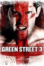 Streaming sources for Green Street 3 Never Back Down