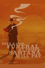 Streaming sources for Have a Good Funeral My Friend Sartana Will Pay
