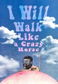 Streaming sources for I Will Walk Like a Crazy Horse