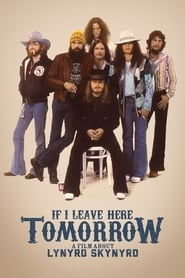 Streaming sources for If I Leave Here Tomorrow A Film About Lynyrd Skynyrd