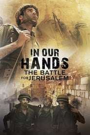Streaming sources for IN OUR HANDS Battle for Jerusalem