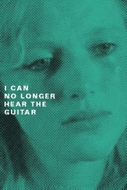 Streaming sources for I Can No Longer Hear the Guitar