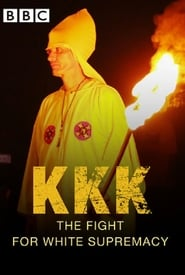 Streaming sources for KKK The Fight for White Supremacy