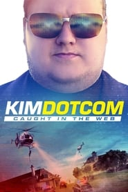 Streaming sources for Kim Dotcom Caught in the Web
