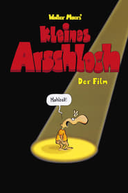 Streaming sources for Kleines Arschloch  Der Film