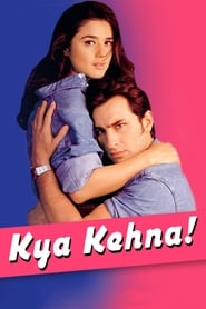 Streaming sources for Kya Kehna