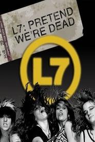 Streaming sources for L7 Pretend Were Dead