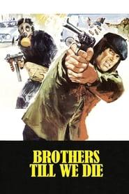 Brothers Till We Die