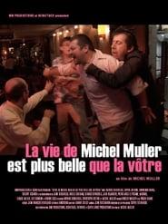 La vie de Michel Muller est plus belle que la vtre