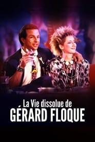 La vie dissolue de Grard Floque