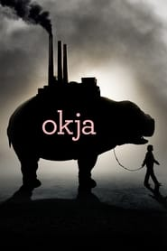 Streaming sources for Okja