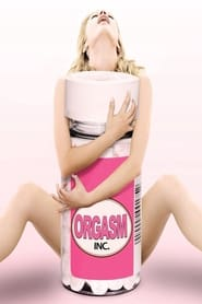 Streaming sources for Orgasm Inc