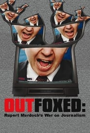 Streaming sources for Outfoxed Rupert Murdochs War on Journalism