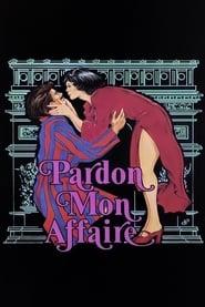 Streaming sources for Pardon Mon Affaire