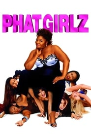 Streaming sources for Phat Girlz
