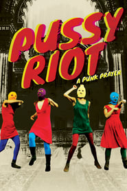 Streaming sources for Pussy Riot  A Punk Prayer