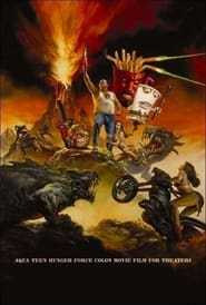 Streaming sources for Aqua Teen Hunger Force Colon Movie Film for Theaters