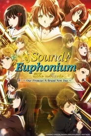 Streaming sources for Sound Euphonium the Movie  Our Promise A Brand New Day