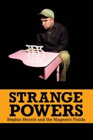 Streaming sources for Strange Powers Stephin Merritt and the Magnetic Fields