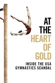 Streaming sources for At the Heart of Gold Inside the USA Gymnastics Scandal