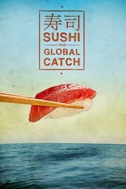 Streaming sources for Sushi The Global Catch
