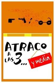 Streaming sources for Atraco a las 3 y media