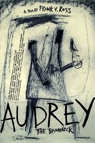 Streaming sources for Audrey the Trainwreck