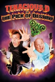 Streaming sources for Tenacious D in The Pick of Destiny
