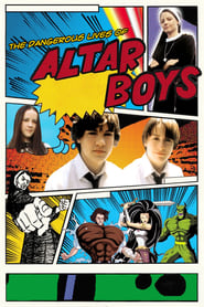 Streaming sources for The Dangerous Lives of Altar Boys