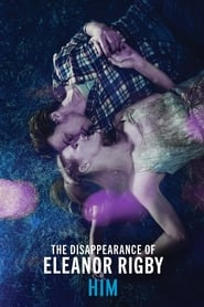Streaming sources for The Disappearance of Eleanor Rigby Him