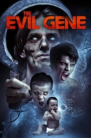 Streaming sources for The Evil Gene