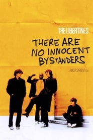 Streaming sources for The Libertines  There Are No Innocent Bystanders
