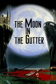 Streaming sources for The Moon in the Gutter