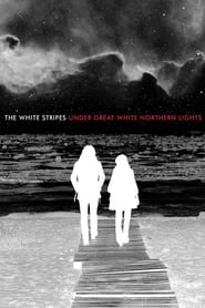 Streaming sources for The White Stripes Under Great White Northern Lights