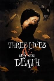 Streaming sources for Three Lives and Only One Death