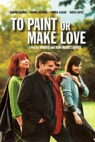 Streaming sources for To Paint or Make Love