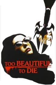 Streaming sources for Too Beautiful to Die