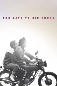 Streaming sources for Too Late to Die Young