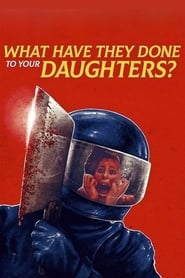 Streaming sources for What Have They Done to Your Daughters
