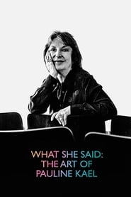 Streaming sources for What She Said The Art of Pauline Kael