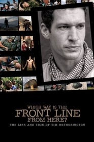 Streaming sources for Which Way Is The Front Line From Here The Life and Time of Tim Hetherington