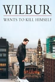 Streaming sources for Wilbur Wants to Kill Himself
