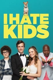 Streaming sources for I Hate Kids